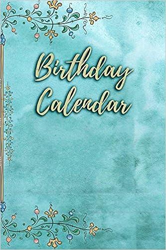 Birthday Calendar Blank Perpetual Signature Logbooks 9781548680602 Amazon Books