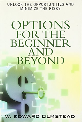 Options for the Beginner and Beyond: Unlock the Opportunities and Minimize the Risks by FT Press