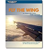 Fly the Wing: Revised Third Edition - Includes additional resources for download