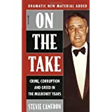 On The Take: Crime, Corruption And Greed In The Mulroney Years: Written by Stevie Cameron, 1995 Edition, Publisher: Seal Books [Mass Market Paperback]