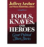 Fools, Knaves and Heroes : Great Political Short Stories, , 0393030334