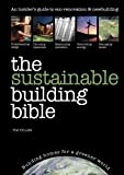 The Sustainable Building Bible, Tim Pullen, 1905959141