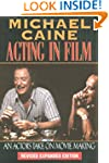 Acting in Film: An Actor's Take on Mo...