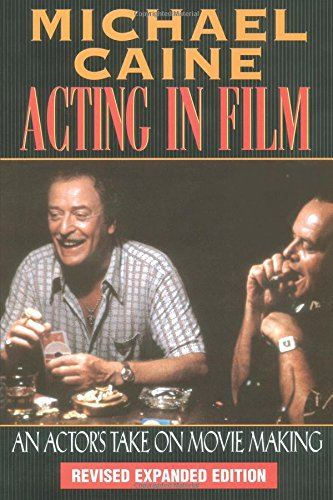 Books On Acting in Amazon Store - Michael Caine - Acting in Film: An Actor's Take on Movie Making (The Applause Acting Series) Revised Expanded Edition