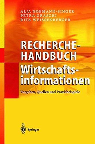 Recherchehandbuch Wirtschaftsinformationen: Vorgehen, Quellen und Praxisbeispiele