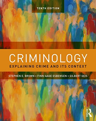 Criminology: Explaining Crime and Its Context