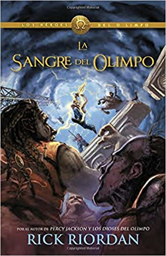 La sangre de Olimpo / The Blood of Olympus Los heroes del Olimpo / The Heroes of Olympus: Amazon.es: Rick Riordan, Ignacio Gomez Calvo: Libros