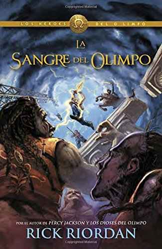 La sangre del Olimpo (Blood of Olympus): Los Heroes del Olimpo 5 (Spanish Edition)