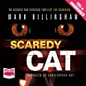Scaredy Cat Audiobook by Mark Billingham Narrated by Christopher Kay