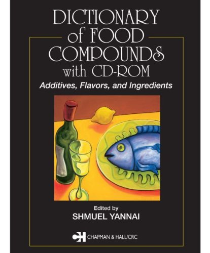 Dictionary of Food Compounds with CD-ROM: Additives, Flavors, and Ingredients Pdf