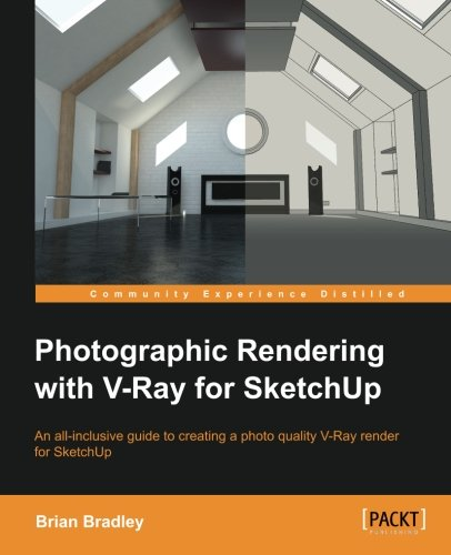 Photographic rendering with vray for sketchup kindle edition by.