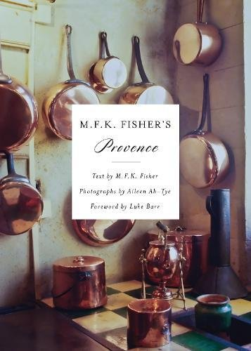 M.F.K. Fisher's Provence