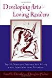 Developing Arts Loving Readers, Nan McDonald and Douglas Fisher, 0810843099
