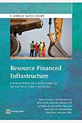 Resource Financed Infrastructure: A Discussion on a New Form of Infrastructure Financing (World Bank Studies) Kindle Edition