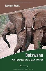 Botswana - ein Diamant im Süden Afrikas