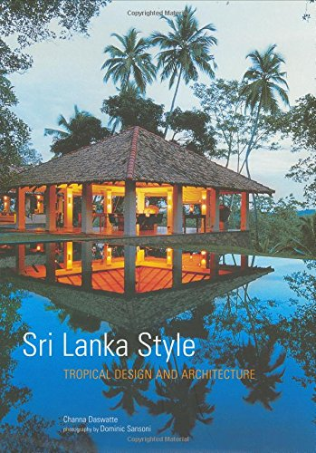 Sri Lanka Style: Tropical Design and Architecture (Interior Design Of House In Indian Style)