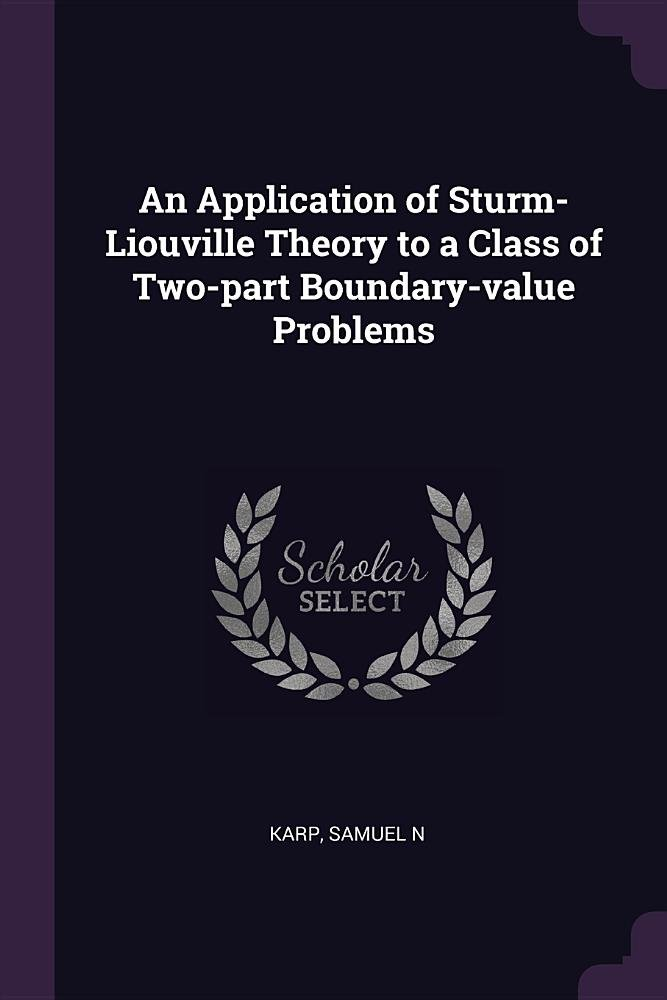 Download An Application of Sturm-Liouville Theory to a Class of Two-Part Boundary-Value Problems pdf
