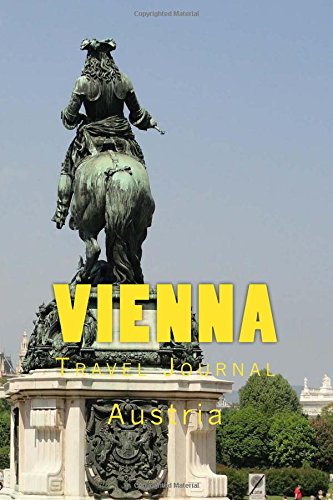 Vienna: Austria : Travel Journal 150 Lined Pages