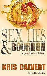 Sex, Lies & Bourbon (Sex and Lies Book 5)