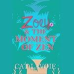 Zoey & the Moment of Zen | Cat Lavoie