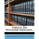 Fabulas Del Pensador Mejicano... (Spanish Edition)