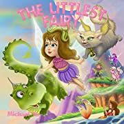 Books for Kids: The Littlest Fairy (Children's book, Picture books, Preschool Books, Ages 3-5, Baby books, Kids book, Bedtime story)
