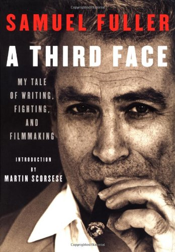A Third Face  My Tale Of Writing Fighting And Filmmaking