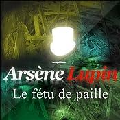 Le fétu de paille (Arsène Lupin 21)   Maurice Leblanc