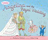 Angelina and the Royal Wedding, Katharine Holabird, 0670012130