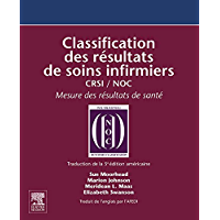 Classification des résultats de soins infirmiers: CRSI / NOC (French Edition)