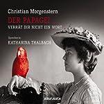 Der Papagei... verrät dir nicht ein Wort | Christian Morgenstern