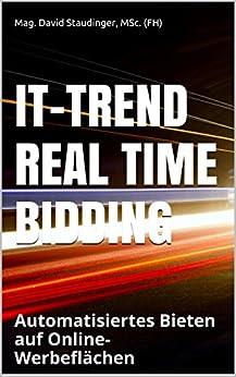 IT-Trend Real Time Bidding: Automatisiertes Bieten auf Online-Werbeflächen (German Edition)