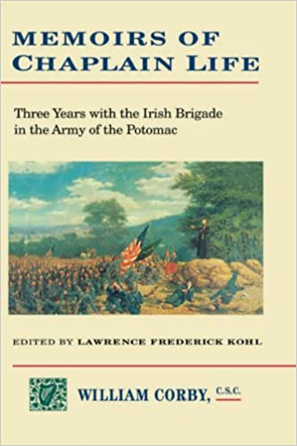 Memoirs of chaplain life: three years with the Irish Brigade in the Army of the Potomac