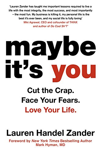 Download for free Maybe It's You: Cut the Crap. Face Your Fears. Love Your Life.