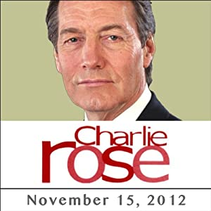 Charlie Rose: Richard McGregor, Ian Bremmer, James Fallows, Tom Stoppard, and Joe Wright, November 15, 2012 Radio/TV Program