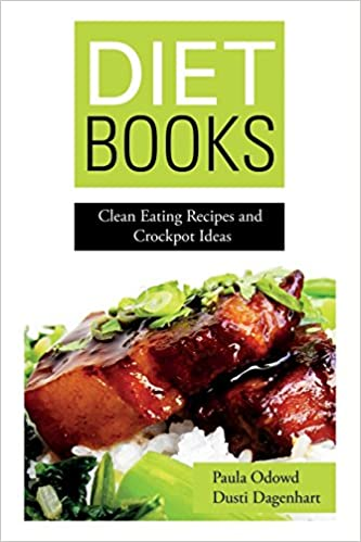 Diet Books Clean Eating Recipes And Crockpot Ideas Paula Odowd