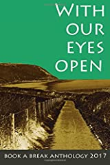 With Our Eyes Open: Book a Break Anthology 2017 (Book a Break Short Story Anthology) (Volume 2) Paperback