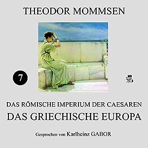 Das griechische Europa (Das Römische Imperium der Caesaren 7) Hörbuch
