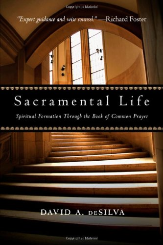 Sacramental Life: Spiritual Formation Through the Book of Common Prayer ()