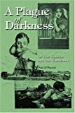 A Plague of Darkness, Paul J. J. Payack, 0595289746