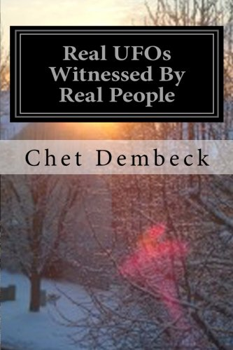 Download Real UFOs Witnessed By Real People: Documented Cases Only (Volume 1) PDF