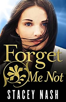 Forget Me Not by [Nash, Stacey]