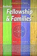 Fellowship and Families: WE2 BaseBook Volume 4 (The WE2 BaseBook Series) Paperback