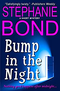 Bump in the Night (a short humorous mystery) by [Bond, Stephanie]