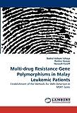 Multi-Drug Resistance Gene Polymorphisms in Malay Leukemic Patients, Badrul Hisham Yahaya and Rosline Hassan, 3843392846