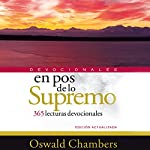 En Pos de Lo Supremo [In Pursuit of the Supreme]: 365 lecturas devocionales [365 Devotional Readings] | Oswald Chambers