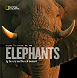 Face to Face With Elephants (Face to Face with Animals)
