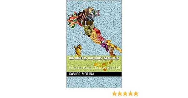 106 recetas italianas esenciales: Primera Parte : lo más esencial