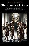 : The Three Musketeers (Wordsworth Classics)