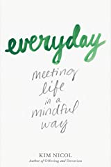 Everyday: Meeting Life in a Mindful Way Paperback